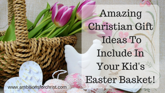 Amazing christian gift ideas to include in your kids easter basket negle Choice Image